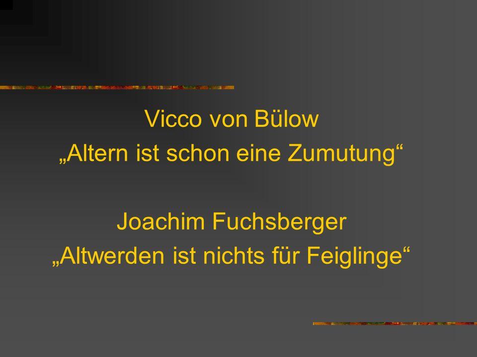 """""""Altern ist schon eine Zumutung Joachim Fuchsberger"""