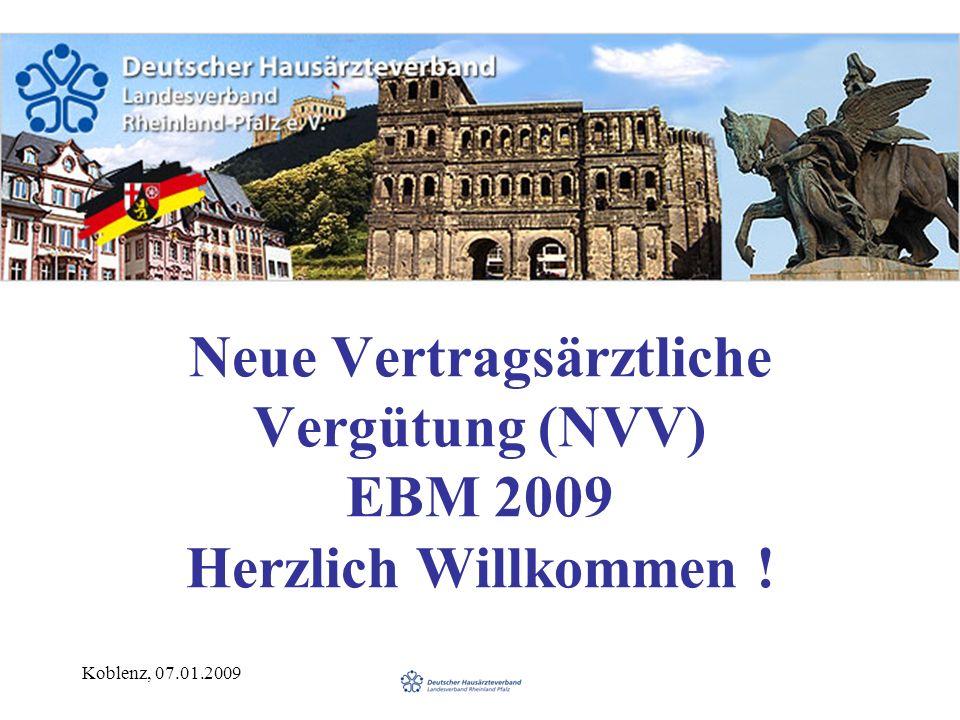 Neue Vertragsärztliche Vergütung (NVV) EBM 2009 Herzlich Willkommen !