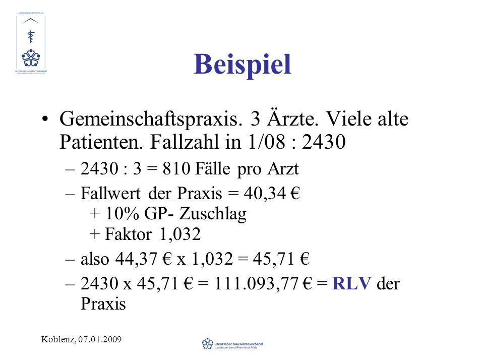 Beispiel Gemeinschaftspraxis. 3 Ärzte. Viele alte Patienten. Fallzahl in 1/08 : 2430. 2430 : 3 = 810 Fälle pro Arzt.