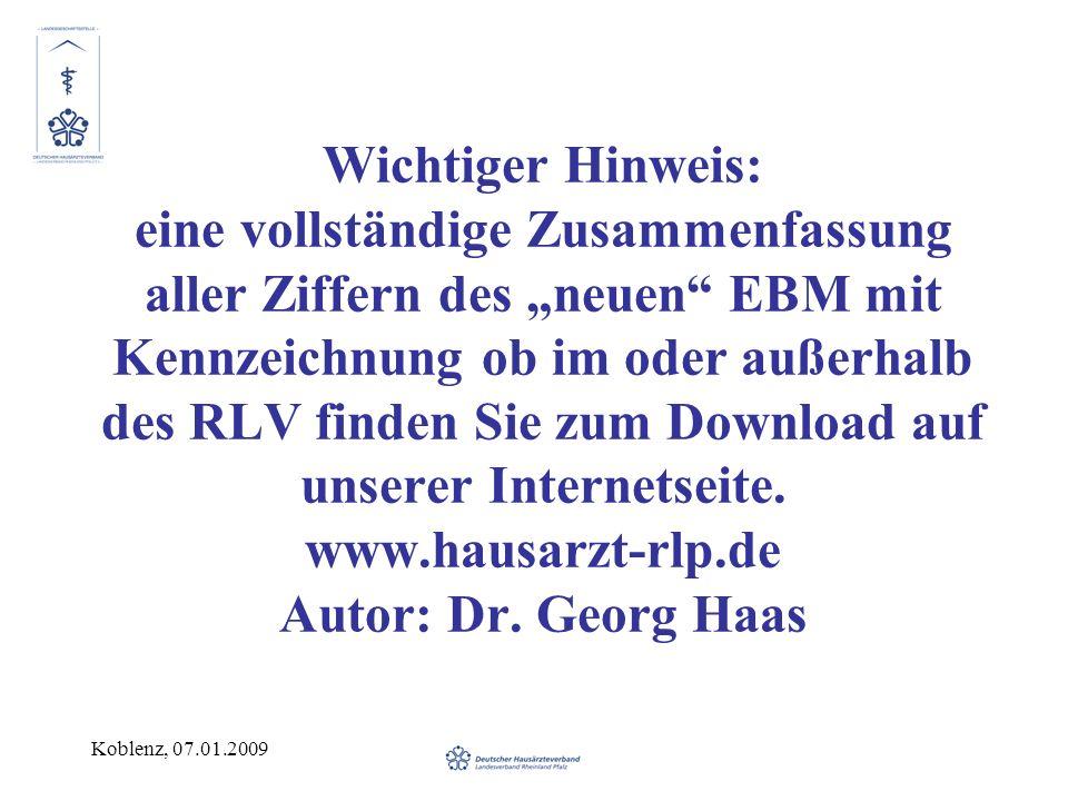 """Wichtiger Hinweis: eine vollständige Zusammenfassung aller Ziffern des """"neuen EBM mit Kennzeichnung ob im oder außerhalb des RLV finden Sie zum Download auf unserer Internetseite. www.hausarzt-rlp.de Autor: Dr. Georg Haas"""