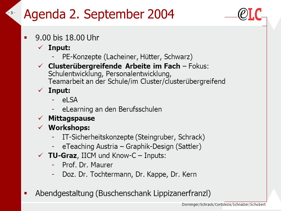 Agenda 2. September 2004 9.00 bis 18.00 Uhr