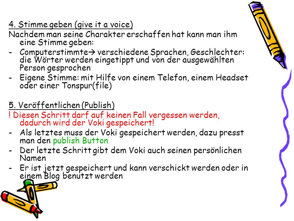 4. Stimme geben (give it a voice)