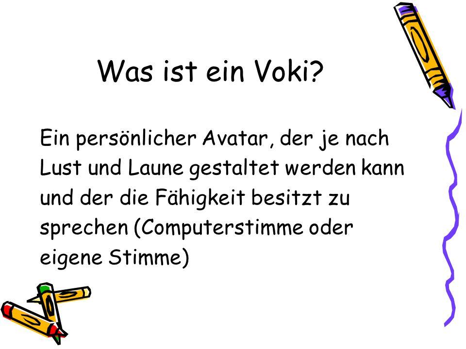 Was ist ein Voki Ein persönlicher Avatar, der je nach