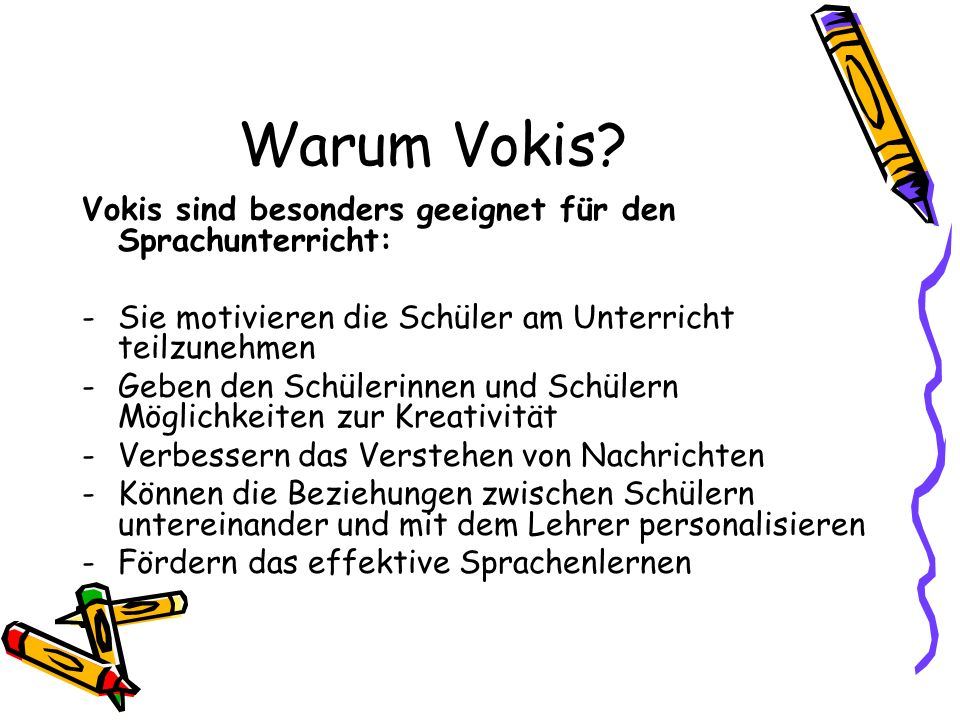 Warum Vokis Vokis sind besonders geeignet für den Sprachunterricht: