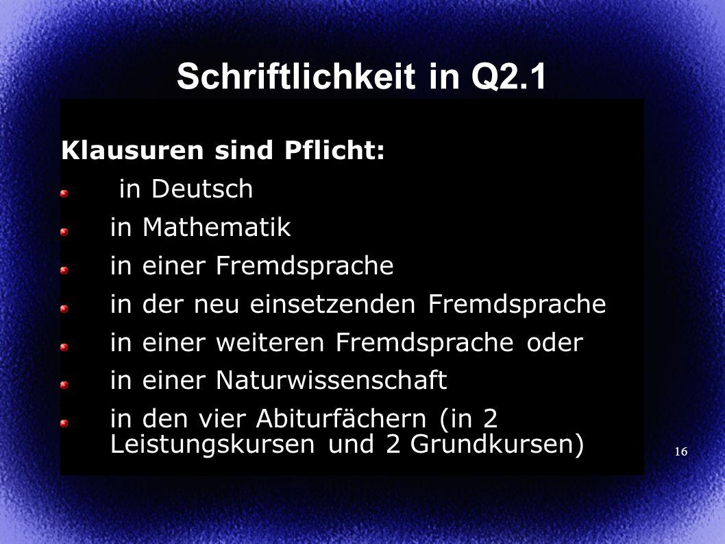 Schriftlichkeit in Q2.1 Klausuren sind Pflicht: in Deutsch