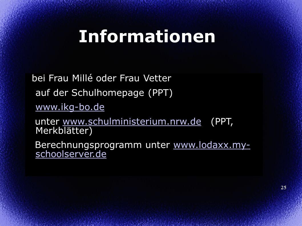 Informationen bei Frau Millé oder Frau Vetter