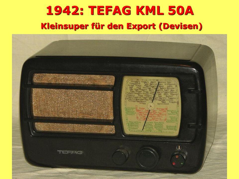 1942: TEFAG KML 50A Kleinsuper für den Export (Devisen)