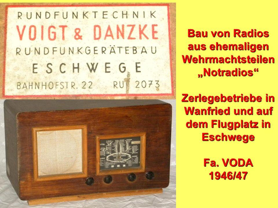 """Bau von Radios aus ehemaligen Wehrmachtsteilen """"Notradios Zerlegebetriebe in Wanfried und auf dem Flugplatz in Eschwege Fa."""