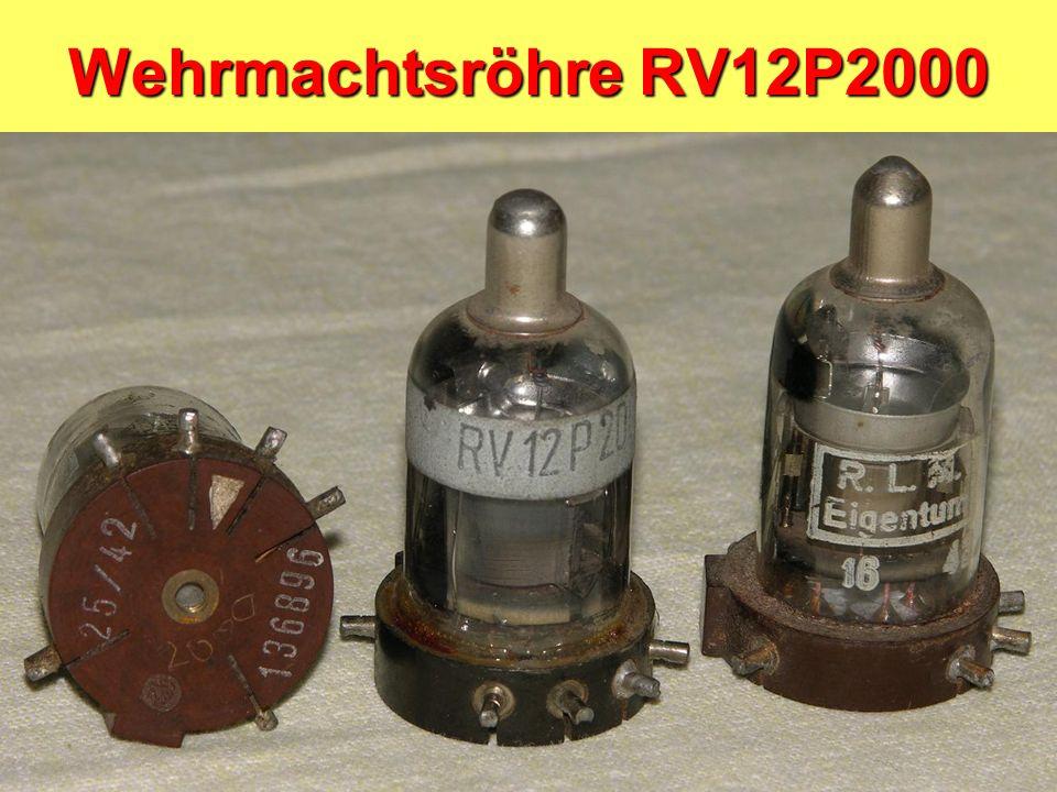 Wehrmachtsröhre RV12P2000