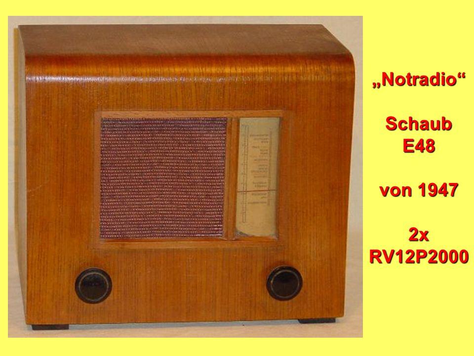 """""""Notradio Schaub E48 von 1947 2x RV12P2000"""