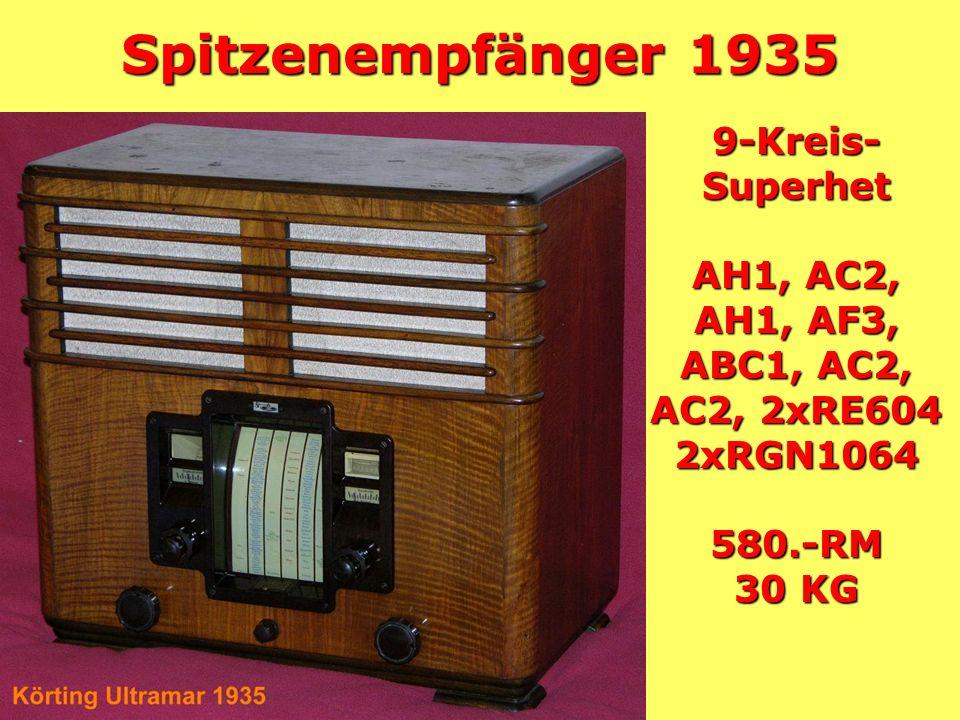Spitzenempfänger 1935 9-Kreis- Superhet AH1, AC2, AH1, AF3,