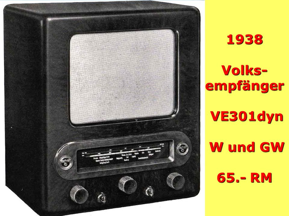 1938 Volks-empfänger VE301dyn W und GW 65.- RM