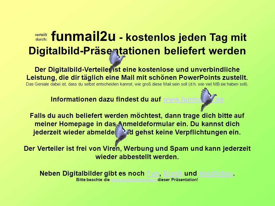 verteilt durch: funmail2u - kostenlos jeden Tag mit Digitalbild-Präsentationen beliefert werden.