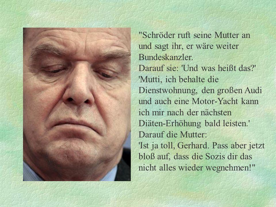 Schröder ruft seine Mutter an