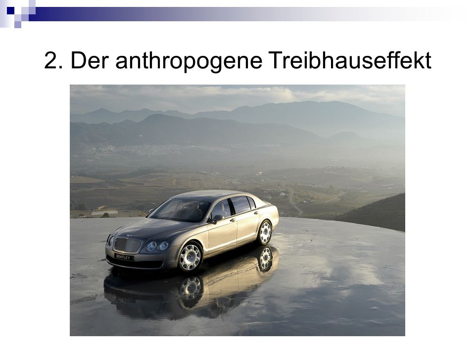 2. Der anthropogene Treibhauseffekt