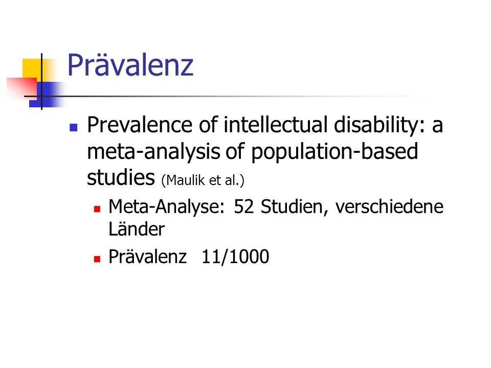 Prävalenz Prevalence of intellectual disability: a meta-analysis of population-based studies (Maulik et al.)