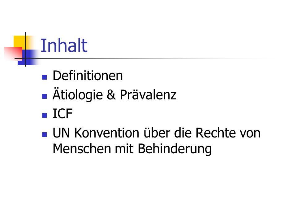 Inhalt Definitionen Ätiologie & Prävalenz ICF