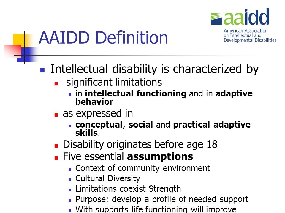AAIDD Definition Intellectual disability is characterized by