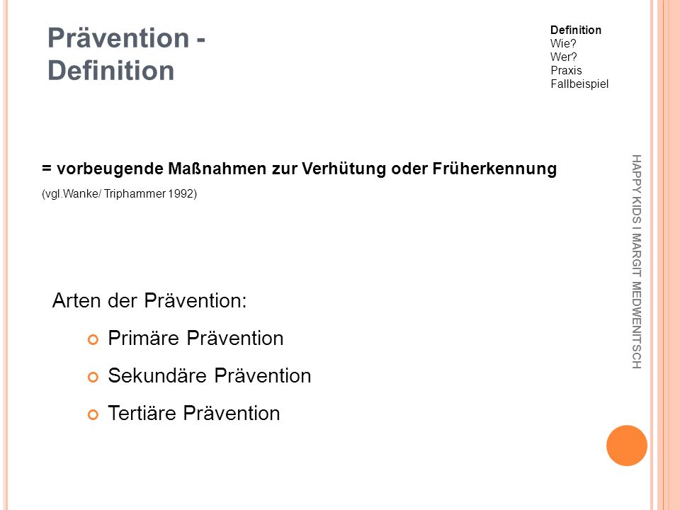 Prävention - Definition Arten der Prävention: Primäre Prävention