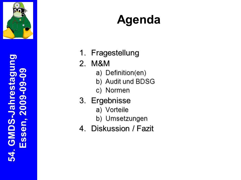 Agenda 54. GMDS-Jahrestagung Essen, 2009-09-09 Fragestellung M&M