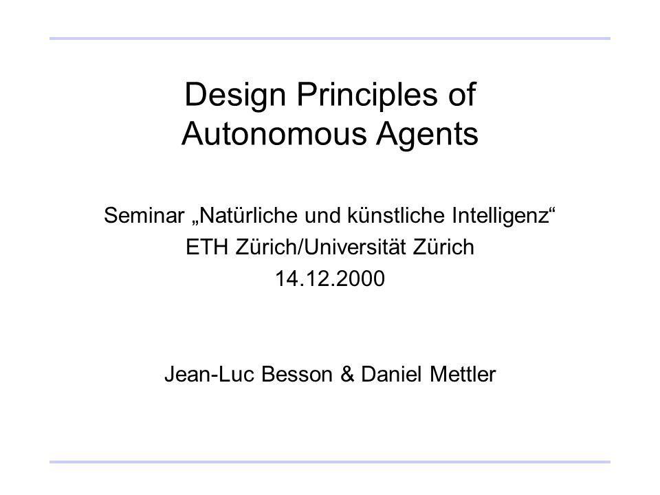 Design Principles of Autonomous Agents