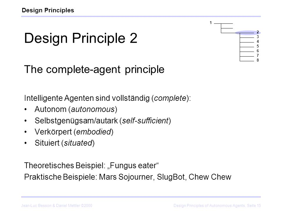 Design Principle 2 The complete-agent principle