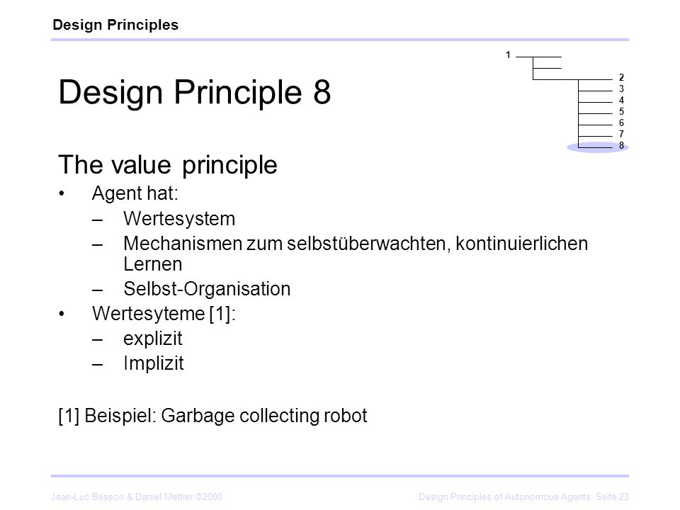 Design Principle 8 The value principle Agent hat: Wertesystem