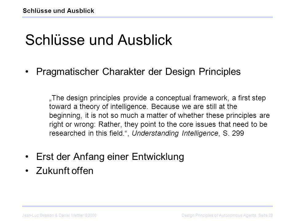 Schlüsse und Ausblick Pragmatischer Charakter der Design Principles