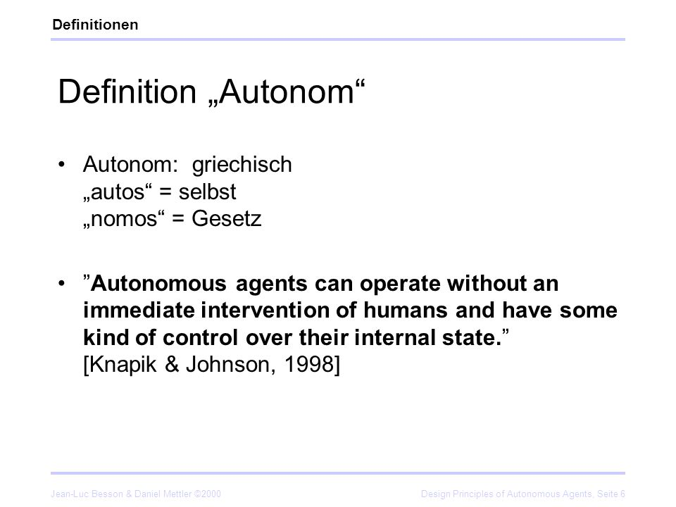 """Definitionen Definition """"Autonom Autonom: griechisch """"autos = selbst """"nomos = Gesetz."""