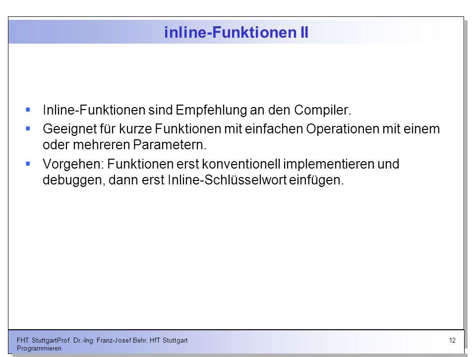 inline-Funktionen II Inline-Funktionen sind Empfehlung an den Compiler.