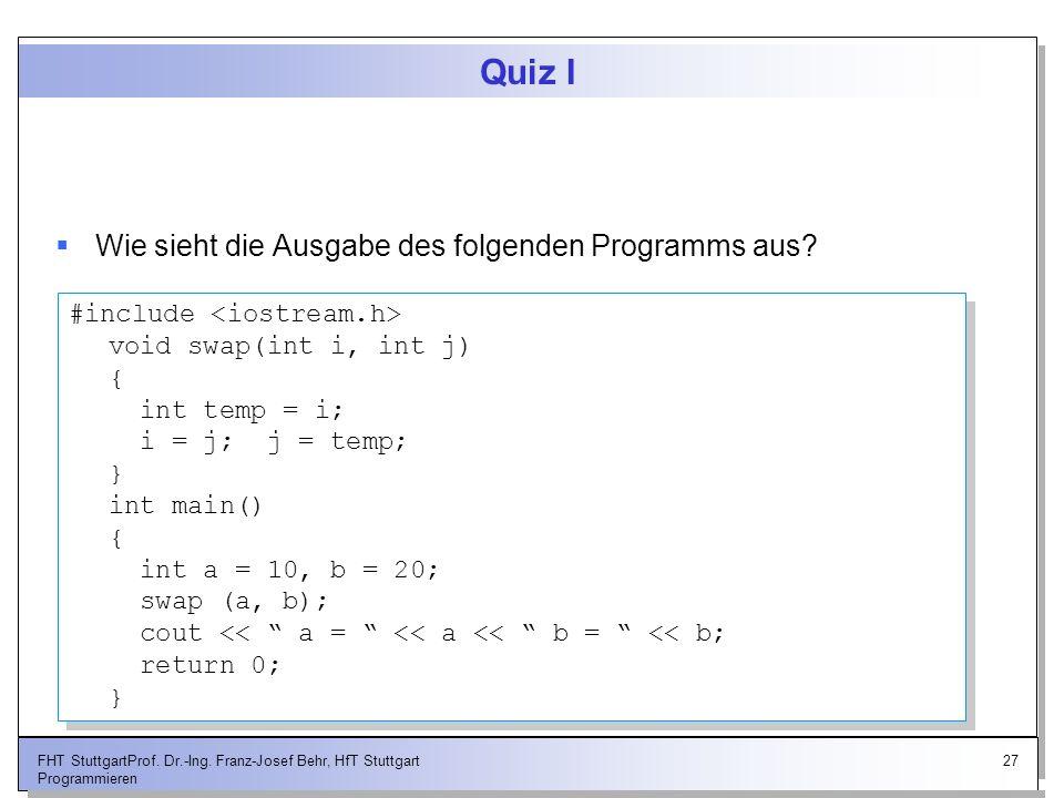 Quiz I Wie sieht die Ausgabe des folgenden Programms aus