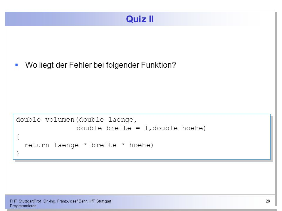 Quiz II Wo liegt der Fehler bei folgender Funktion
