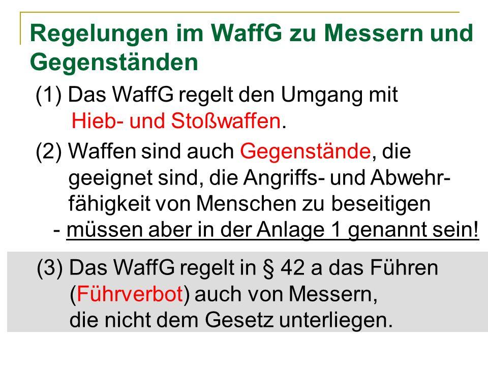 Regelungen im WaffG zu Messern und Gegenständen