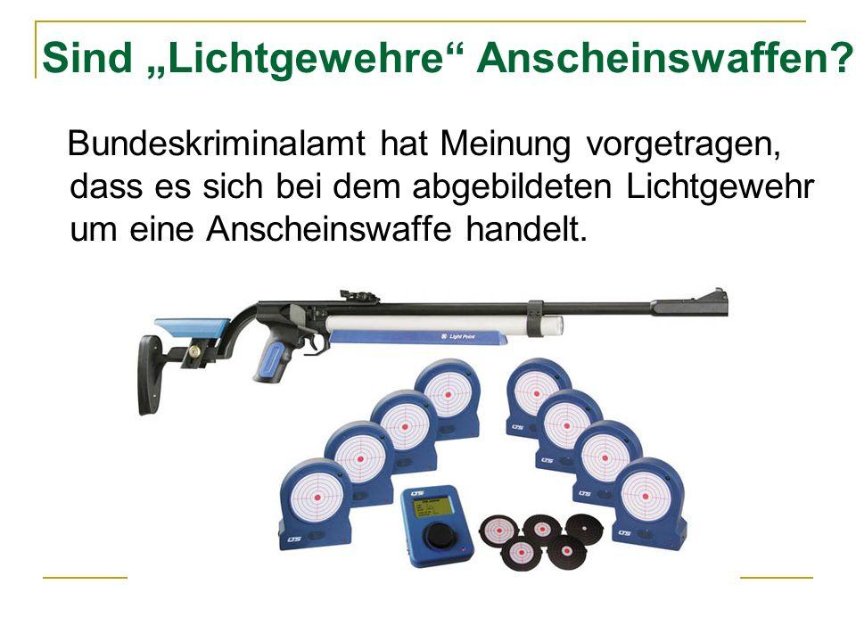 """Sind """"Lichtgewehre Anscheinswaffen"""