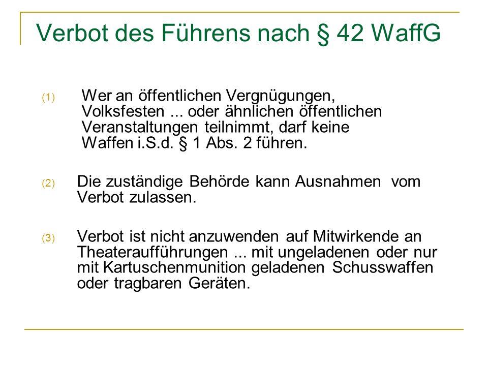 Verbot des Führens nach § 42 WaffG