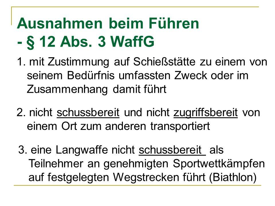 Ausnahmen beim Führen - § 12 Abs. 3 WaffG
