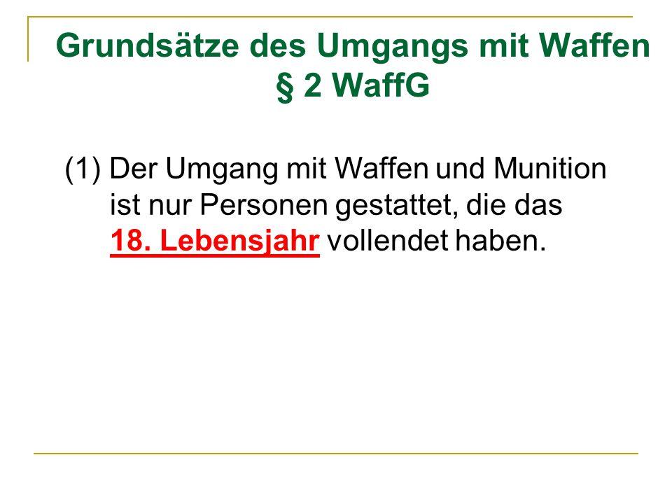 Grundsätze des Umgangs mit Waffen § 2 WaffG