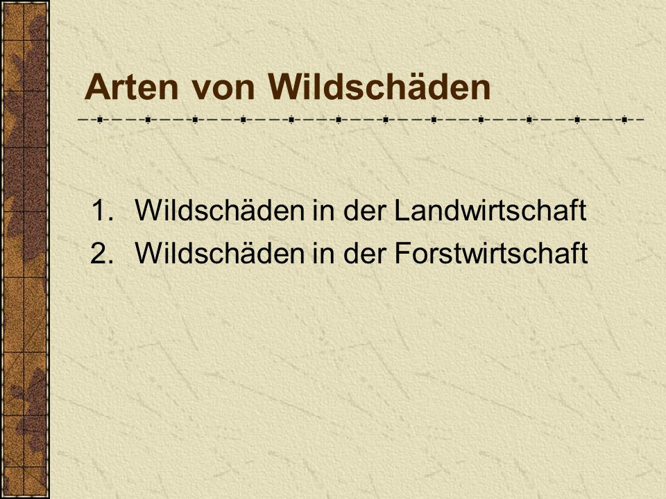 Arten von Wildschäden Wildschäden in der Landwirtschaft