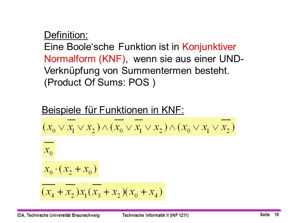 Definition: Eine Boole'sche Funktion ist in Konjunktiver Normalform (KNF), wenn sie aus einer UND-Verknüpfung von Summentermen besteht.