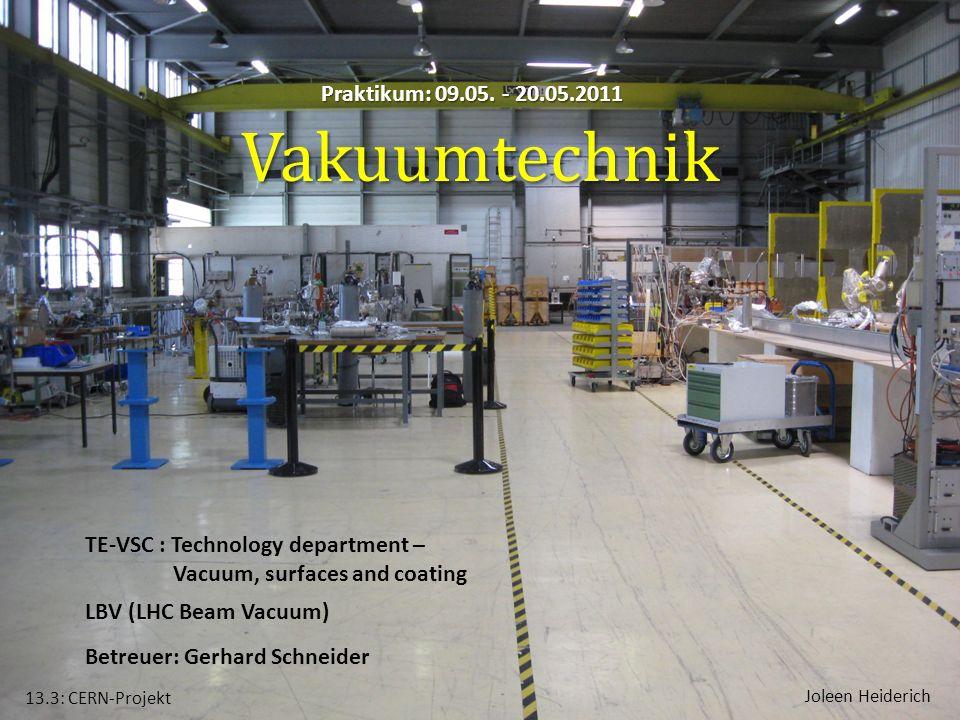 Vakuumtechnik Praktikum: 09.05. - 20.05.2011