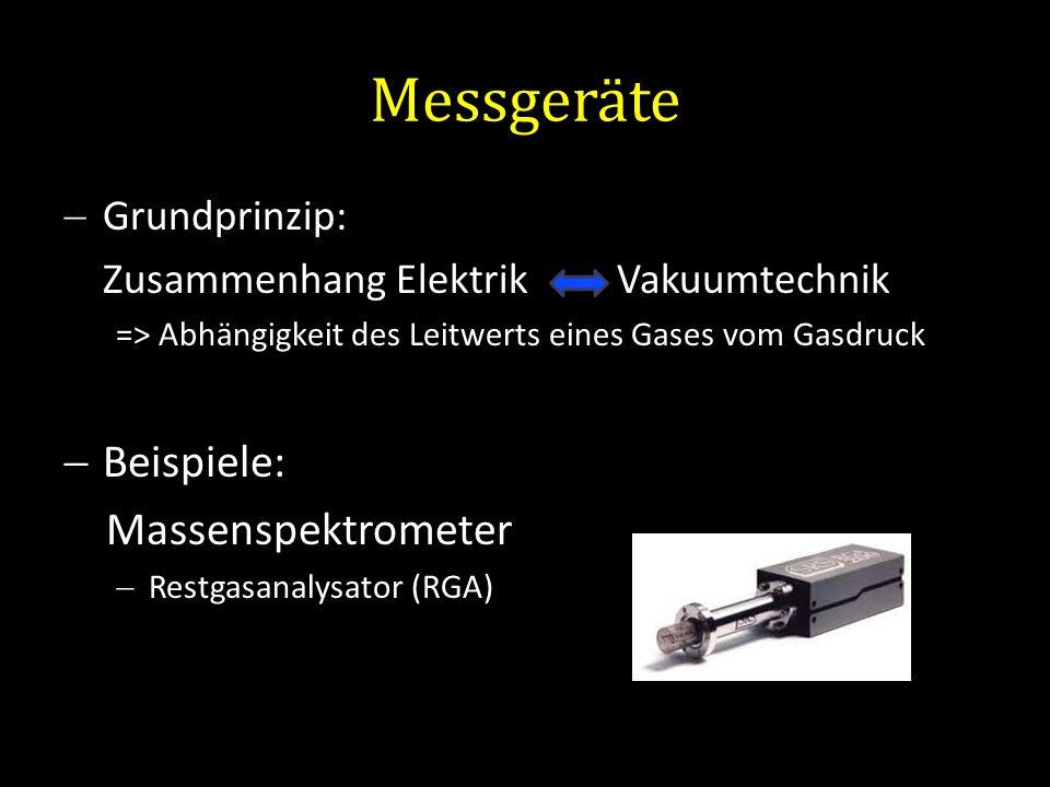 Messgeräte Beispiele: Massenspektrometer Grundprinzip: