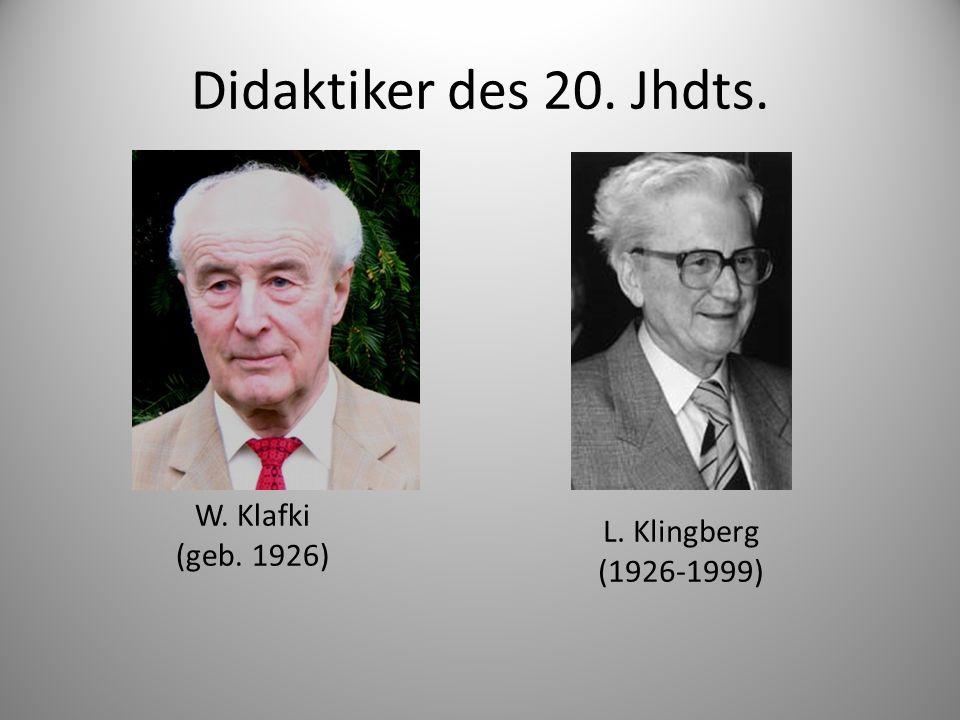 Didaktiker des 20. Jhdts. W. Klafki (geb. 1926) L. Klingberg