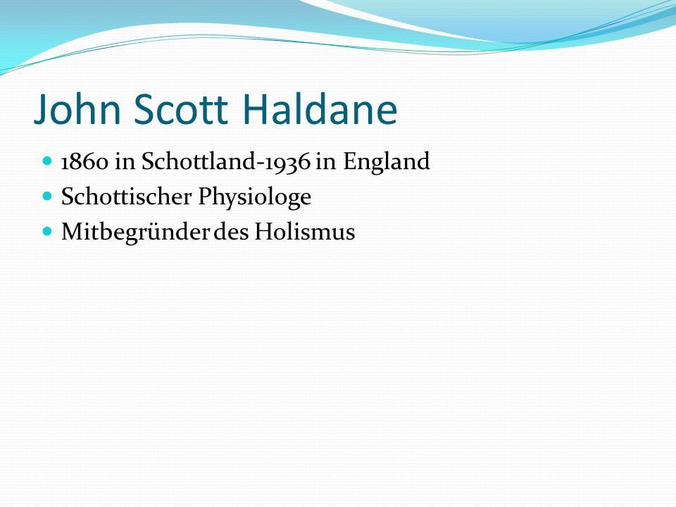 John Scott Haldane 1860 in Schottland-1936 in England