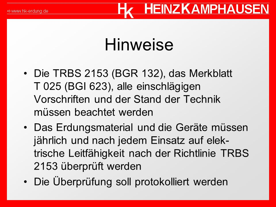 Hinweise Die TRBS 2153 (BGR 132), das Merkblatt T 025 (BGI 623), alle einschlägigen Vorschriften und der Stand der Technik müssen beachtet werden.