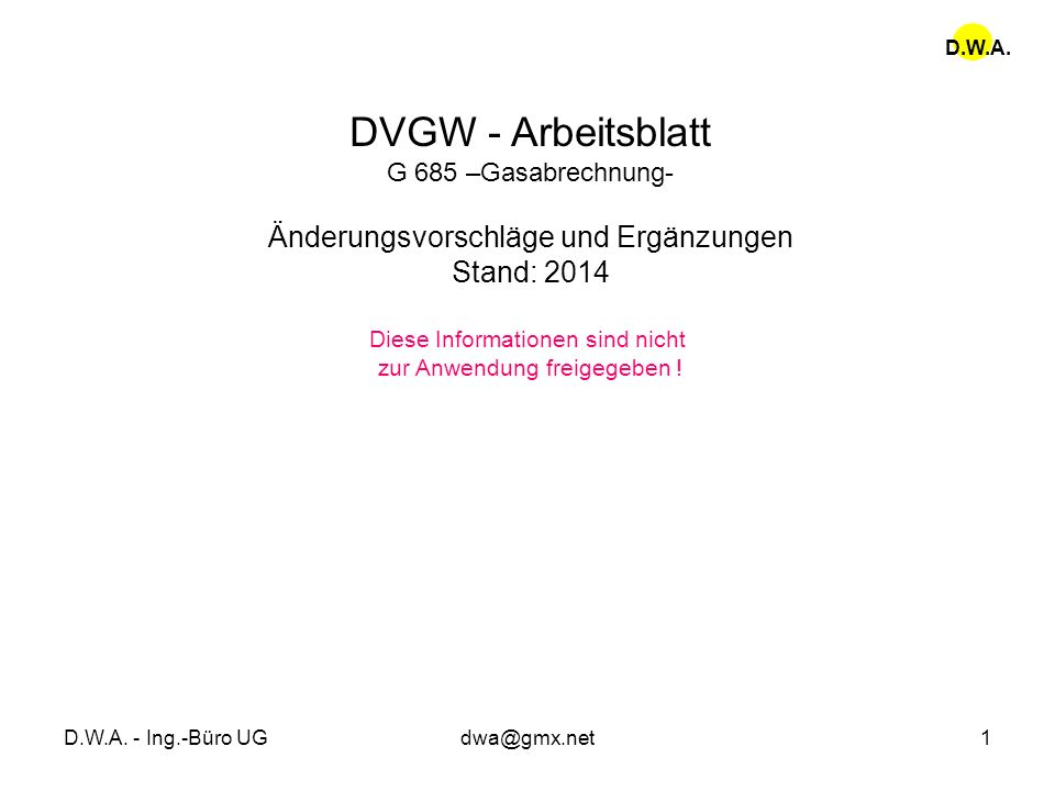 DVGW - Arbeitsblatt Änderungsvorschläge und Ergänzungen Stand: 2014