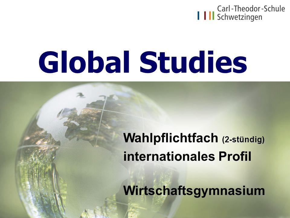 Global Studies Wahlpflichtfach (2-stündig) internationales Profil