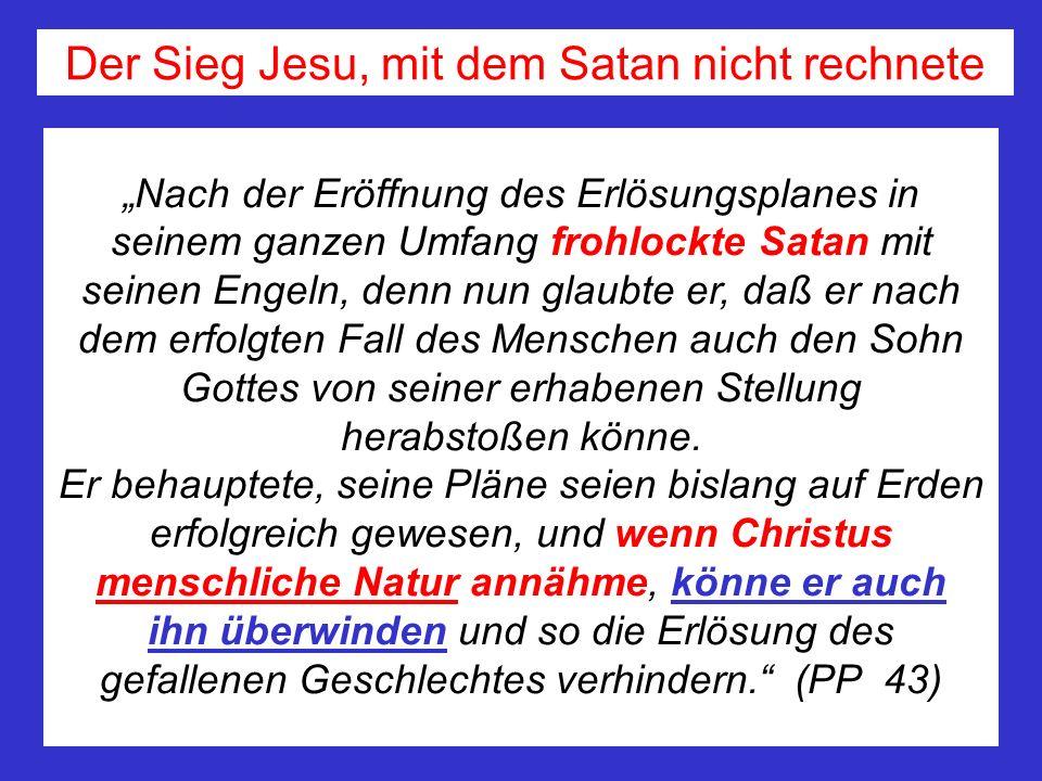 Der Sieg Jesu, mit dem Satan nicht rechnete