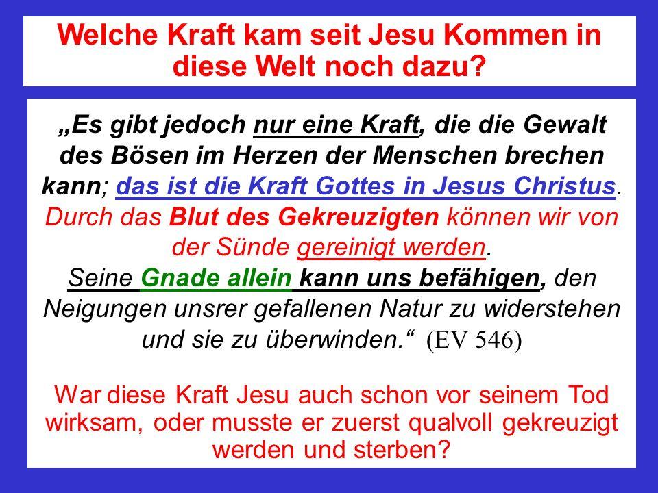 Welche Kraft kam seit Jesu Kommen in diese Welt noch dazu