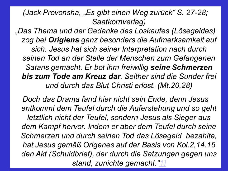 """(Jack Provonsha, """"Es gibt einen Weg zurück S. 27-28; Saatkornverlag)"""