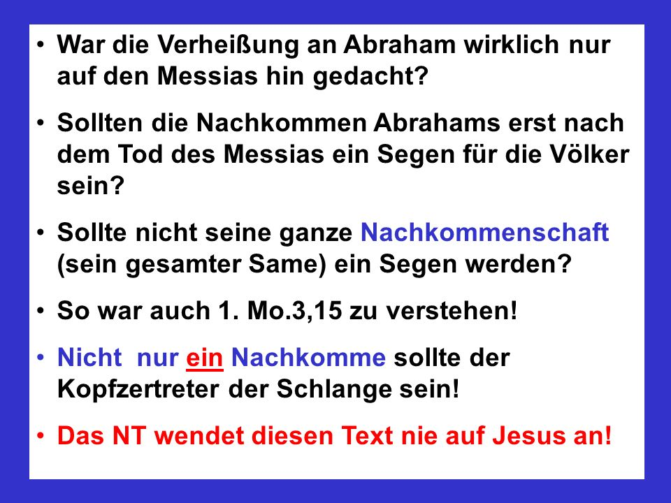 War die Verheißung an Abraham wirklich nur auf den Messias hin gedacht